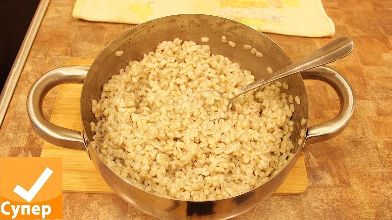 Как и сколько варить перловку на воде на гарнир и для супа? правильный рецепт рассыпчатой перловой каши